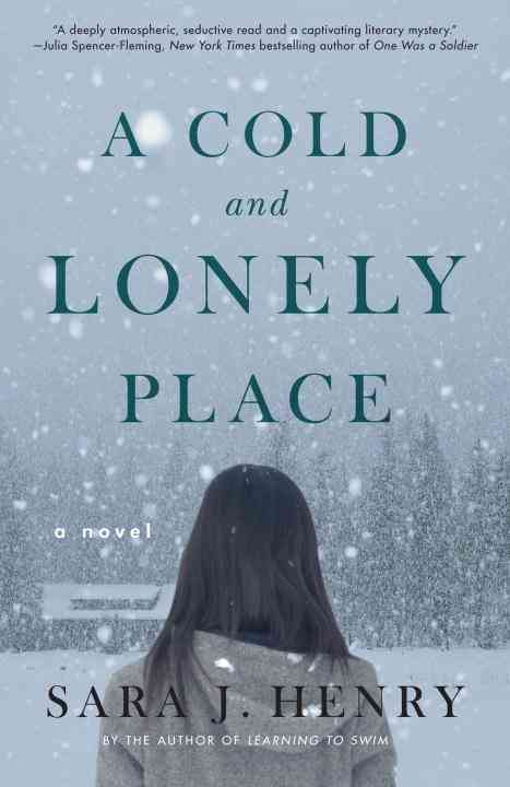 A Cold and Lonely Place By Henry, Sara J.