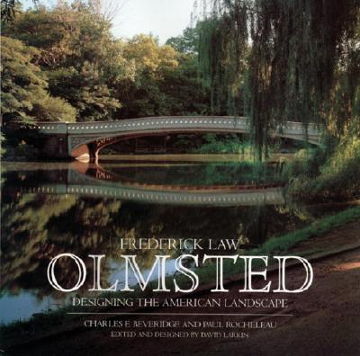 Frederick Law Olmsted By Beveridge, Charles E./ Rocheleau, Paul/ Larkin, David